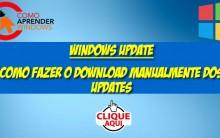 O que é o Windows Update e Como Fazer Download Manual do Windows Update