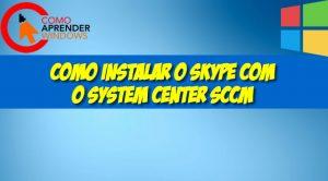Como Instalar o Skype Com o System Center