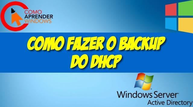 Como Fazer o Backup do DHCP