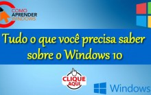 Windows 10 tudo o que você precisa saber sobre o novo sistema operacional da Microsoft