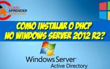 Como Instalar o Dhcp no Windows Server 2012 R2?