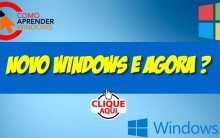 Novo Windows e agora?