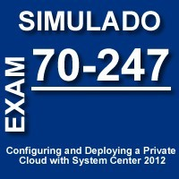 Certificação Microsoft Exame 70-247 Configuring and Deploying a Private Cloud